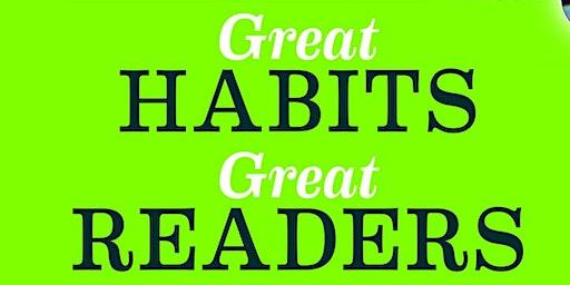 Great Habits, Great Readers April 2020 Workshop