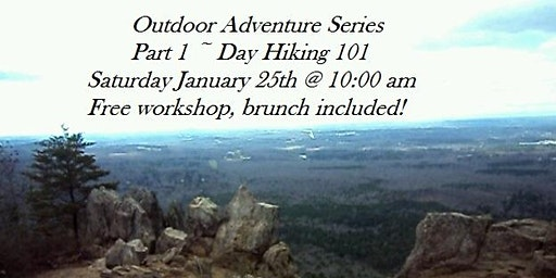 Outdoor Adventure Series Part 1 Day Hiking 101