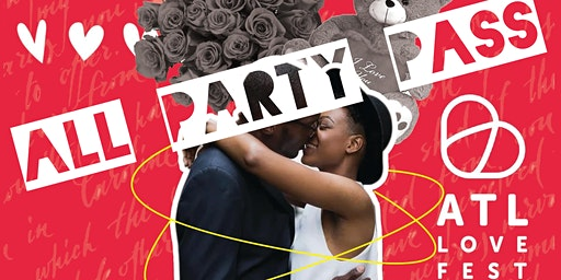 ATL LOVE FEST 2020- THE PARTY PASS