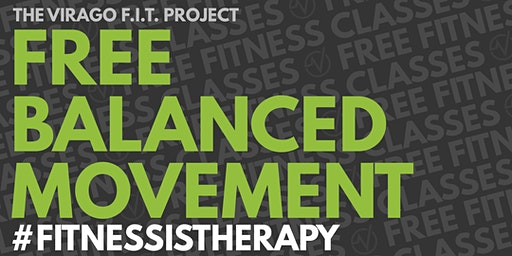 FREE Virago FIT Balanced Movement Class