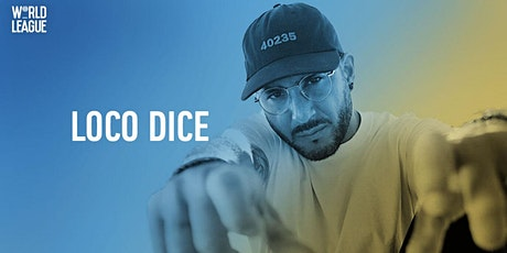 World League w/ Loco Dice tickets
