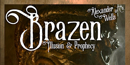 """Brazen"" a show combining illusion and magic by Alexander Wells & Co."