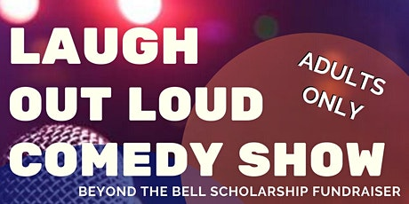 Laugh Out Loud Comedy Show- a benefit for Project Beyond the Bell tickets
