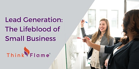 Lead Generation: The Lifeblood of Small Business tickets