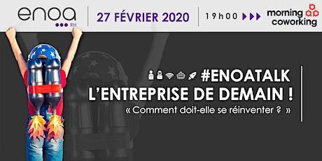 #EnoaTalk - L'entreprise de demain ! billets