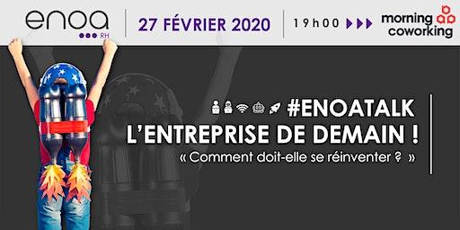 #EnoaTalk - L'entreprise de demain !