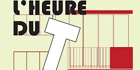 L'HEURE DU T #1 billets