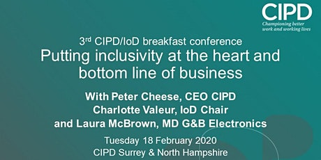 3rd CIPD/IoD conference: Putting inclusivity at the heart and bottom line of business with Peter Cheese. tickets