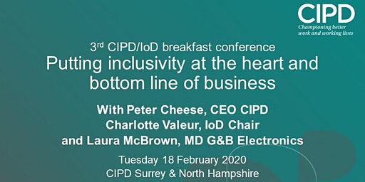 3rd CIPD/IoD conference: Putting inclusivity at the heart and bottom line of business with Peter Cheese.
