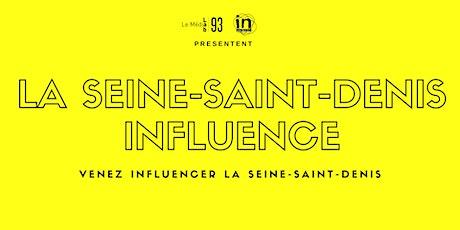 LA SEINE-SAINT-DENIS INFLUENCE billets