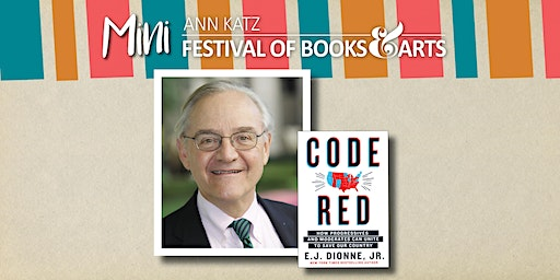 EJ Dionne, Author of CODE RED