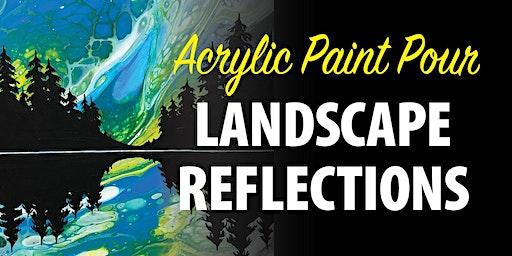 Acrylic Paint Pour- Reflections
