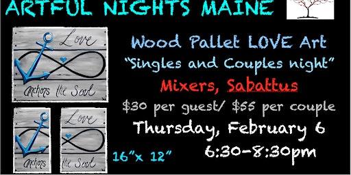 Wood Pallet LOVE Art at Mixers, Sabattus
