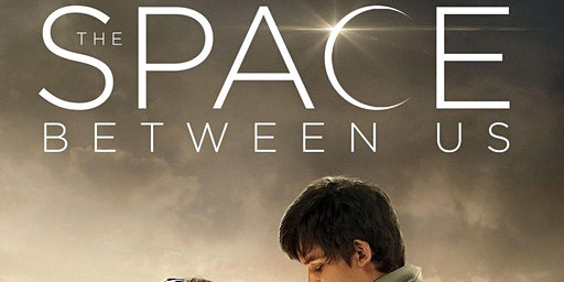 Movie Time: The Space Between Us