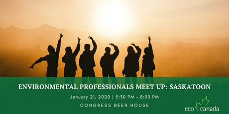 Environmental Professionals Meet-up: Saskatoon tickets
