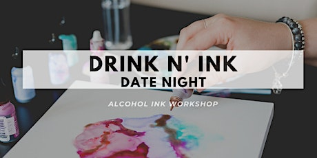 Drink n' Ink Date Night Alcohol Ink Workshop tickets