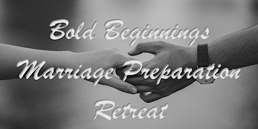 Bold Beginnings Marriage Preparation Retreat