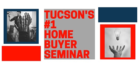 Tucson's #1 Home Buyer Seminar tickets