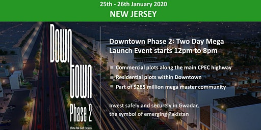New Jersey: Downtown Phase 2-  Gwadar Launch Event - 25th & 26th Jan 2020