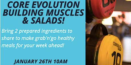 Core Evolution: Building Muscles & Salads tickets