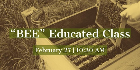 Bee Educated Class & Honey Tasting (AM) tickets