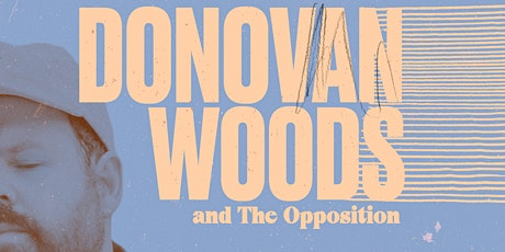 Donovan Woods and The Opposition tickets