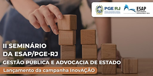 II Seminário da ESAP/PGE-RJ - Gestão Pública e Advocacia de Estado