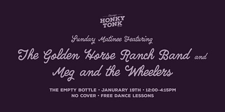 Chicago Honky Tonk Presents Golden Horse Ranch Band / Meg and the Wheelers @ The Empty Bottle tickets