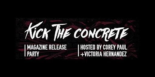 Kick The Concrete Release Party & Performance