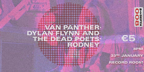 BitDepth 008 - Van Panther, Dylan Flynn And The Dead Poets, Rodney tickets