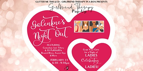 Girlfriend Therapy Pop-Up Galentine's Night Out - Ladies Celebrating Ladies tickets