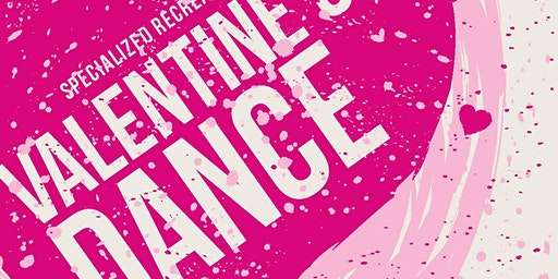 Specialized Recreation 2020 Valentine's Dance!!!