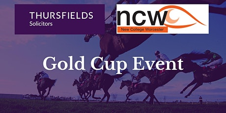 Thursfields & New College Worcester Cheltenham Gold Cup Event tickets
