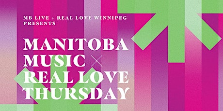 Manitoba Music X Real Love Thursday tickets