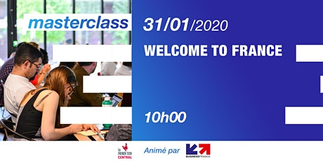 Masterclass Welcome to France with @Business France tickets