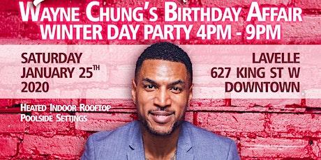 The Annual Wayne Chung Birthday Affair   Sat Jan 25th    LAVELLE tickets