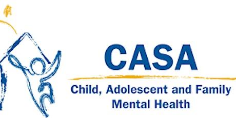 CASA Child, Adolescent and Family Mental Health- Mental Health 101 Presentation tickets
