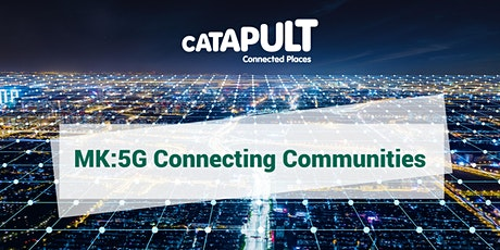 MK:5G Connecting Communities tickets