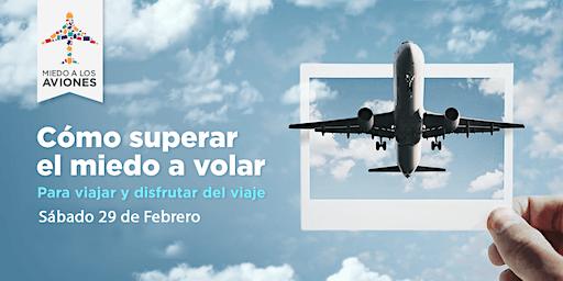 Cómo superar el miedo a volar