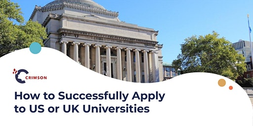 How to Successfully Apply to US or UK Universities | CAN