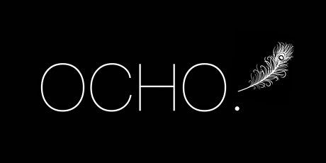 OCHO. @ The Actress and Bishop tickets