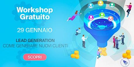 Lead Generation: come generare nuovi clienti -> Workshop GRATUITO tickets