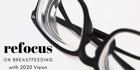 Postponed-Refocus on Breastfeeding with 2020 Vision tickets