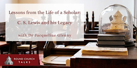 Lessons from the Life of a Scholar: C. S. Lewis and His Legacy tickets