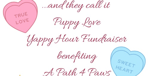 ...and They Call It Puppy Love Yappy Hour for A Path 4 Paws