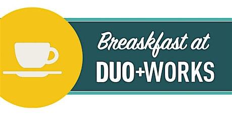 Duo Works Breakfast tickets