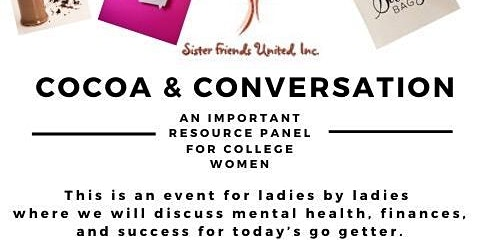 Cocoa and Conversations presented by Sister Friends United Inc.