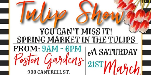 Poston Garden's Spring Market in the Tulips