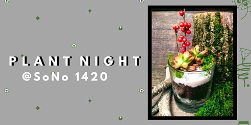Create Your Own Rocks Glass Terrarium- PlantHer Plant Night @ SoNo 1420