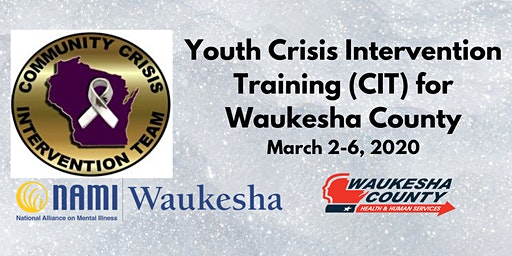 Youth Crisis Intervention Training for Waukesha County March 2-6, 2020
